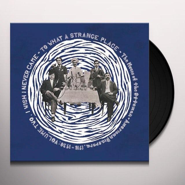 Wish I Never Came: What Strange Place Vol 2 / Var Vinyl Record