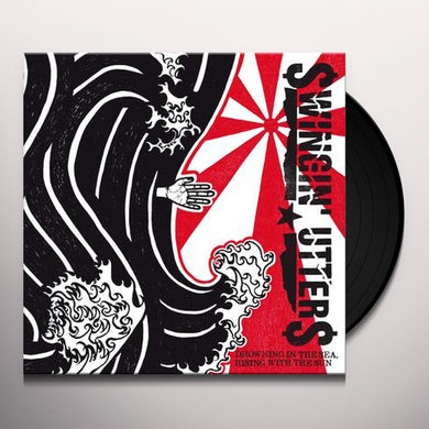 Swingin' Utters Drowning In The Sea, Rising With The Sun Vinyl Record