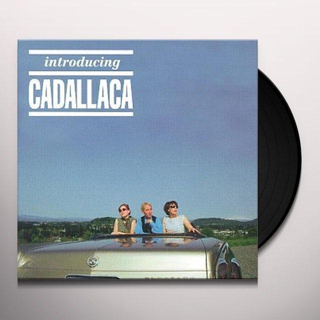 INTRODUCING CADALLACA Vinyl Record