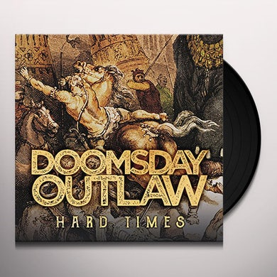 Doomsday Outlaw HARD TIMES Vinyl Record