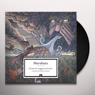 Murubutu L'UOMO CHE VIAGGIAVA NEL VENTO E ALTRI RACCONTI Vinyl Record