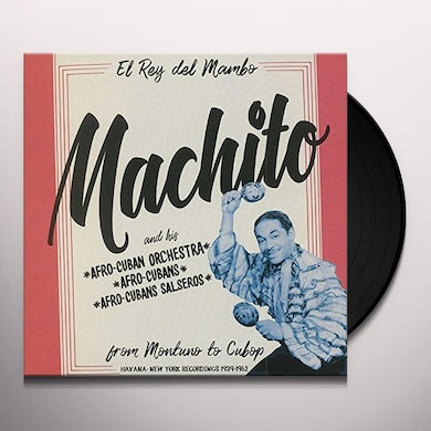 Machito FROM MONTUNO TO CUBOP Vinyl Record