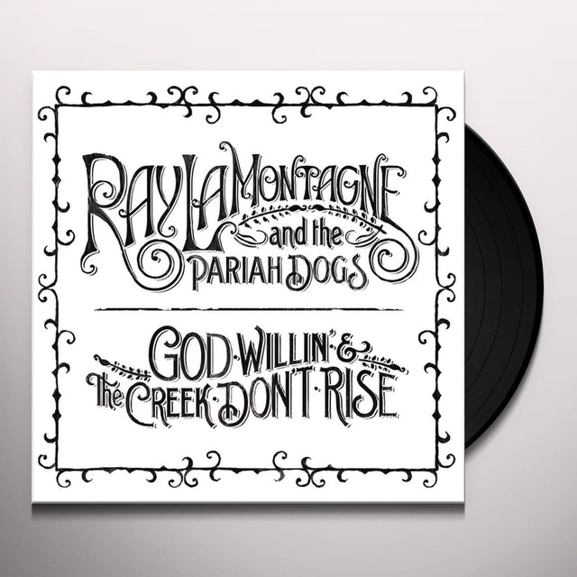 Ray Lamontagne & Pariah Dogs GOD WILLIN & THE CREEK DON'T RISE Vinyl Record