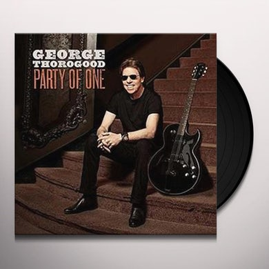 George Thorogood & The Destroyers PARTY OF ONE Vinyl Record