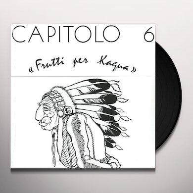 Capitolo 6 FRUTTI PER KAGUA Vinyl Record