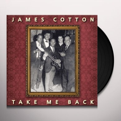 James Cotton TAKE ME BACK Vinyl Record