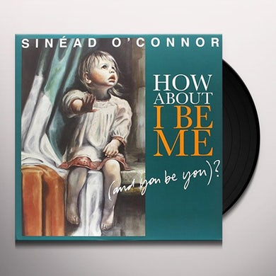 Sinead O'Connor How About I Be Me (And You Be You)? Vinyl Record