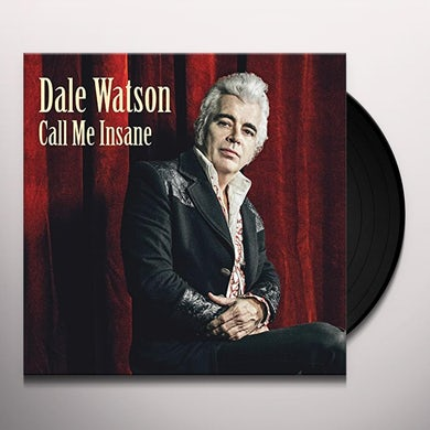 Dale Watson CALL ME INSANE Vinyl Record