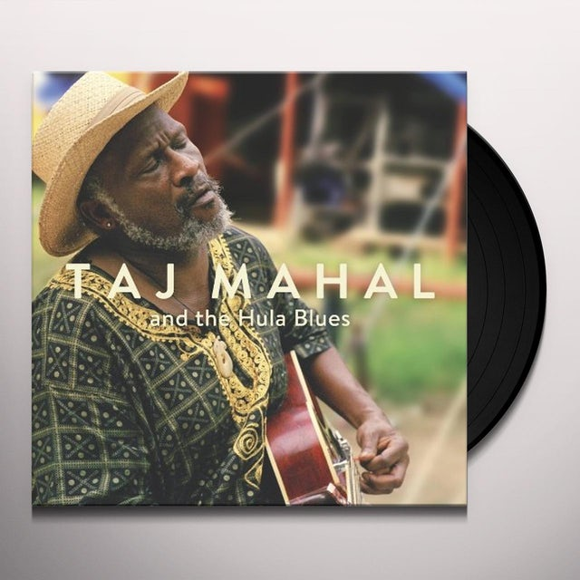 Taj Mahal THE HULA BLUES Vinyl Record