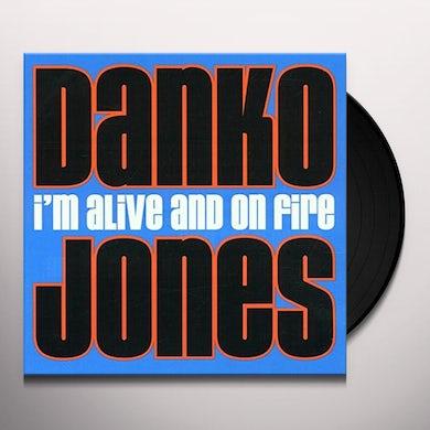 Danko Jones I'M ALIVE & ON FIRE Vinyl Record