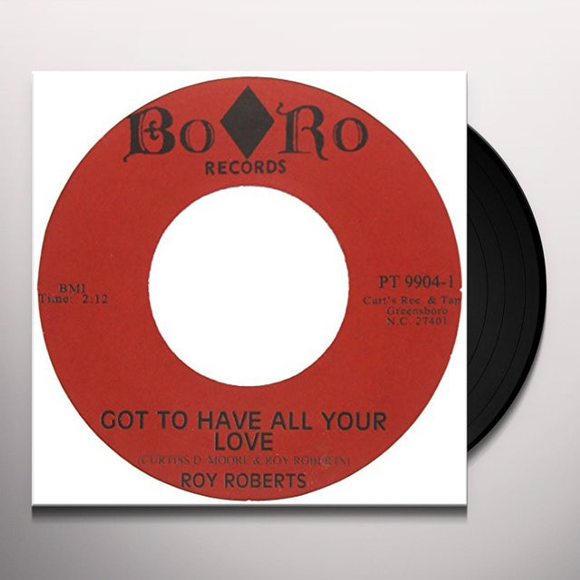 Roy Roberts GOT TO HAVE ALL YOUR LOVE Vinyl Record