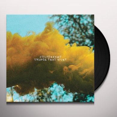 Cultdreams THINGS THAT HURT Vinyl Record
