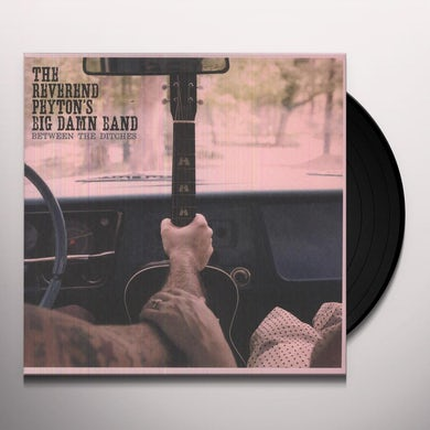 The Reverend Peyton's Big Damn Band BETWEEN THE DITCHES Vinyl Record