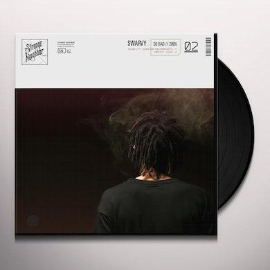 SWARVY SO BAD / ZHEN Vinyl Record