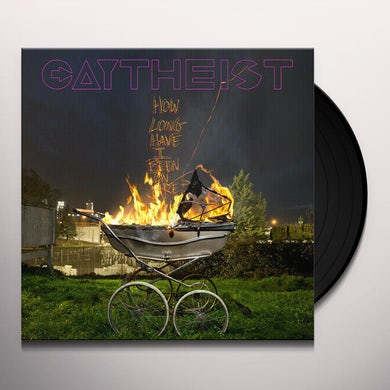Gaytheist HOW LONG HAVE I BEEN ON FIRE? Vinyl Record