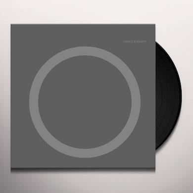 VVHILE IS VANITY Vinyl Record