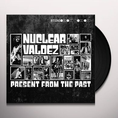 Nuclear Valdez PRESENT FROM THE PAST Vinyl Record