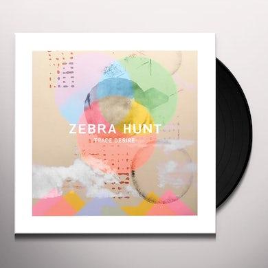 Zebra Hunt TRADE DESIRE Vinyl Record