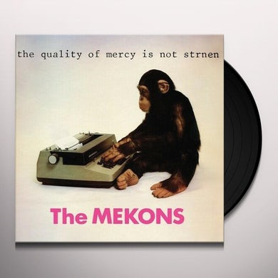Mekons THE QUALITY OF MERCY IS NOT STRNEN Vinyl Record