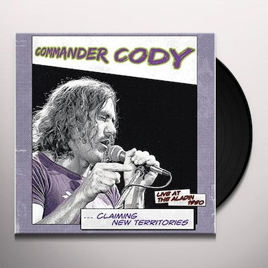 COMMANDER CODY CLAIMING NEW TERRITORIES: LIVE AT THE ALADIN 1980 Vinyl Record
