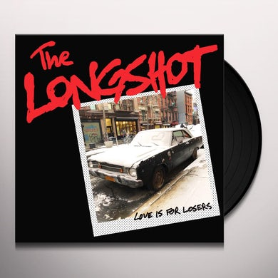 Longshot LOVE IS FOR LOSERS Vinyl Record