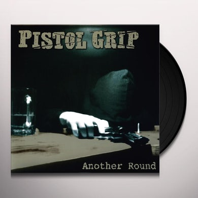 Pistol Grip ANOTHER ROUND Vinyl Record