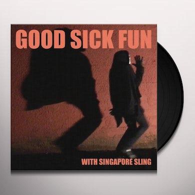 Good  Sick Fun Vinyl Record