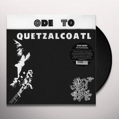 Dave Bixby ODE TO QUETZALCOATL Vinyl Record