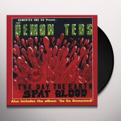 Demented Are Go AY THE EARTH SPAT BLOOD Vinyl Record