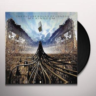 The Future Sound Of London MY KINGDOM Vinyl Record