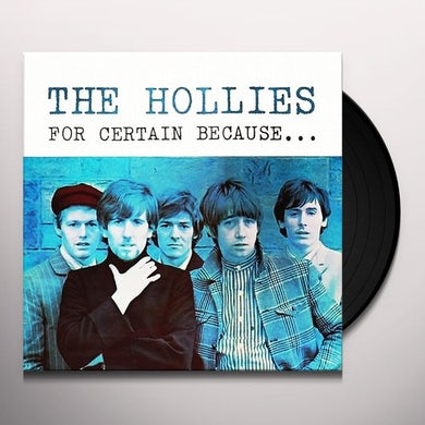 The Hollies FOR CERTAIN BECAUSE (AKA STOP STOP STOP) Vinyl Record