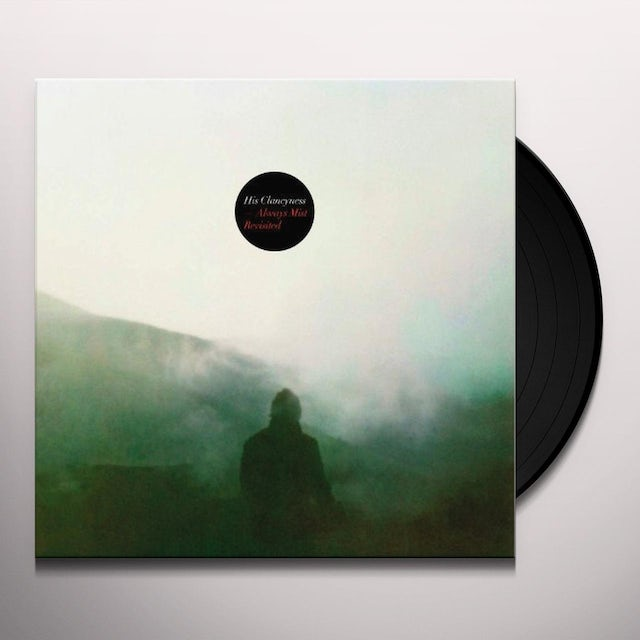 His Clancyness ALWAYS MIST: REVISITED Vinyl Record