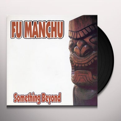 Fu Manchu SOMETHING BEYOND Vinyl Record