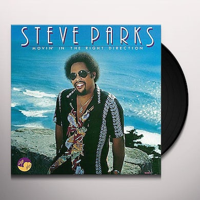 Steve Parks MOVIN' IN THE RIGHT DIRECTION Vinyl Record
