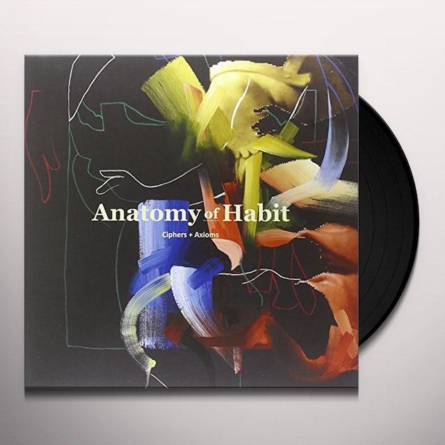 ANATOMY OF HABIT CIPHERS & AXIOMS Vinyl Record