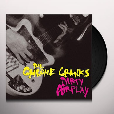 Chrome Cranks DIRTY AIRPLAY: RADIO SESSION WMBR BOSTON 1994 Vinyl Record