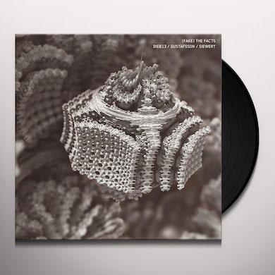 Dieb13 / Gustafsson / Siewert FAKE THE FACTS Vinyl Record