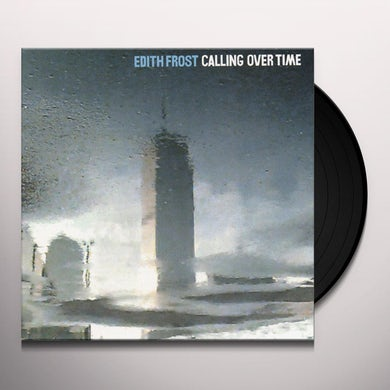 Edith Frost CALLING OVER TIME Vinyl Record