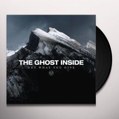 The Ghost Inside GET WHAT YOU GIVE Vinyl Record