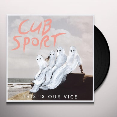 Cub Sport THIS IS OUR VICE Vinyl Record - Digital Download Included