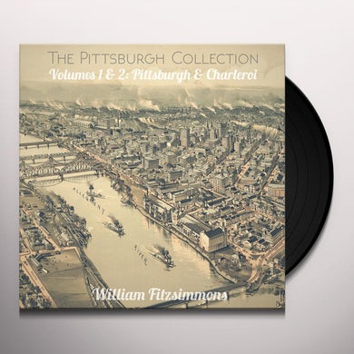 William Fitzsimmons PITTSBURGH COLL 1 & 2 PITTSBURGH & CHARLEROI Vinyl Record