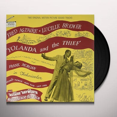 Fred Astaire YOLANDA AND THE THIEF / NEVER GET RICH / Original Soundtrack Vinyl Record