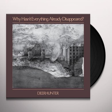 Deerhunter WHY HASN'T EVERYTHING ALREADY DISAPPEARED Vinyl Record