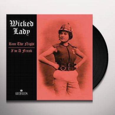 Wicked Lady RUN THE NIGHT / I'M A FREAK Vinyl Record