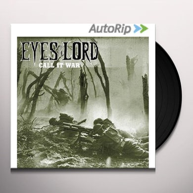 Eyes Of The Lord CALL IT WAR Vinyl Record