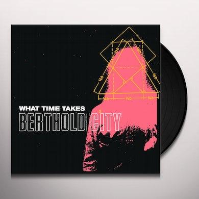 Berthold City WHAT TIME TAKES Vinyl Record