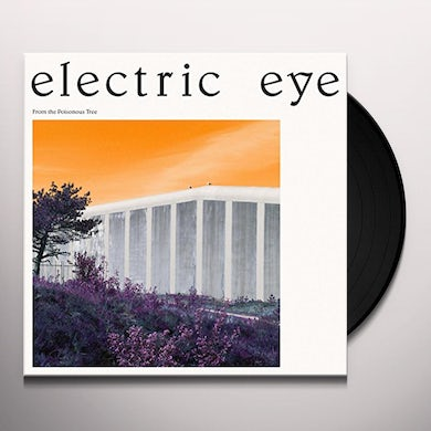 ELECTRIC EYE FROM THE POISONOUS TREE Vinyl Record