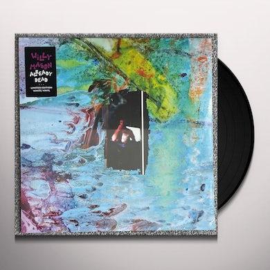 Willy Mason ALREADY DEAD Vinyl Record
