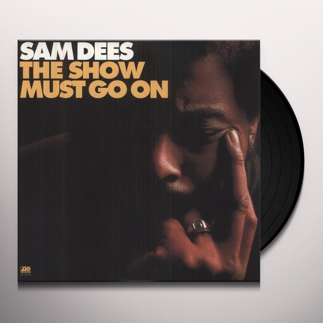 Sam Dees SHOW MUST GO ON Vinyl Record