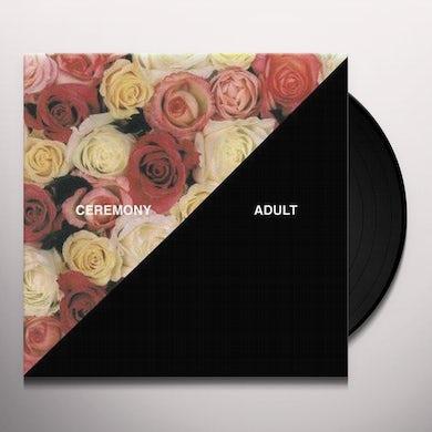 Ceremony Adult (Vinyl)